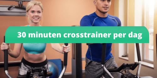 30 minuten crosstrainer per dag